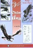Mỹ Thuật Căn Bản Và Nâng Cao - Vẽ Chim Ưng