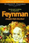 Feynman, Chuyện Thật Như Đùa! (Tái Bản 2019)