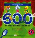 600 Đề Tổng Hợp Phát Triển IQ - Tập 1