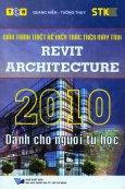 Giáo Trình Thiết Kế Kiến Trúc Trên Máy Tính Revit Architecture 2010 Dành Cho Người Tự Học