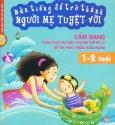 Nửa Tiếng Để Trở Thành Người Mẹ Tuyệt Vời - Cẩm Nang Dành Cho Các Bậc Cha Mẹ Thế Kỷ 21 Để Trẻ Phát Triển Toàn Năng (1 - 2 Tuổi)