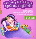 Nửa Tiếng Để Trở Thành Người Mẹ Tuyệt Vời - Cẩm Nang Dành Cho Các Bậc Cha Mẹ Thế Kỷ 21 Để Trẻ Phát Triển Toàn Năng (2 - 3 Tuổi)