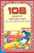 108 Chuyện Kể Về Thời Niên Thiếu Của Các Nhân Vật Kiệt Xuất