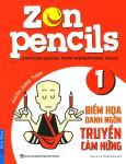 Zen Pencils - Tập 1: Biếm Họa Danh Ngôn Truyền Cảm Hứng