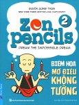 Zen Pencils - Tập 2: Biếm Họa Mơ Điều Không Tưởng