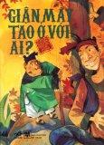 Tranh Truyện Cổ Tích Việt Nam - Giận Mày Tao Ở Với Ai?