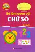 Giúp Bé Vững Bước Vào Lớp 1 - Bé Làm Quen Với Chữ Số (4 - 5 Tuổi)