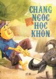 Tranh Truyện Cổ Tích Việt Nam - Chàng Ngốc Học Khôn