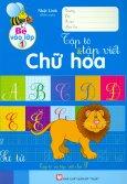 Bé Vào Lớp 1 - Tập Tô & Tập Viết Chữ Hoa