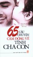 65 Câu Chuyện Cảm Động Về Tình Cha Con