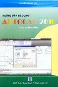Hướng Dẫn Sử Dụng AutoCAD 2010 - Tập 1: Phần Căn Bản