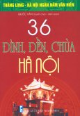 Bộ Sách Kỷ Niệm Ngàn Năm Thăng Long - Hà Nội - 36 Đình, Đền, Chùa Hà Nội