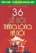Bộ Sách Kỷ Niệm Ngàn Năm Thăng Long - Hà Nội - 36 Lễ Hội Thăng Long - Hà Nội