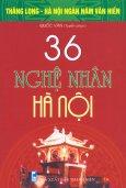 Bộ Sách Kỷ Niệm Ngàn Năm Thăng Long - Hà Nội - 36 Nghệ Nhân Hà Nội