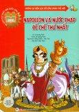 Những Sự Kiện Lịch Sử Lừng Danh Thế Giới - Napoléon Và Nước Pháp Đế Chế Thứ Nhất