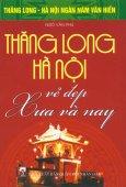 Bộ Sách Kỷ Niệm Ngàn Năm Thăng Long - Hà Nội - Thăng Long - Hà Nội Vẻ Đẹp Xưa Và Nay