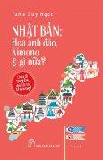 Nhật Bản: Hoa Anh Đào, Kimono & Gì Nữa?