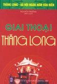 Bộ Sách Kỷ Niệm Ngàn Năm Thăng Long - Hà Nội - Giai Thoại Thăng Long