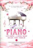 Tuyển Tập Tác Phẩm Piano Cổ Điển - Lãng Mạn Được Yêu Thích - Tập 1