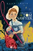 Cuộc Phiêu Lưu Của Tom Sawyer (Tái Bản 2019)