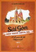 Sài Gòn Một Thuở Chưa Xa - Tập 2: Ai Đã Quên Lời Thề Hippocrate?