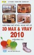 Giáo Trình Thiết Kế Nội - Ngoại Thất Với 3D Max & VRay 2010 (Phần Nâng Cao)