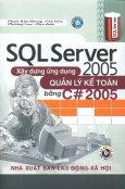 SQL Server 2005 - Xây Dựng Ứng Dụng Quản Lý Kế Toán Bằng C# 2005 (Dùng Kèm Đĩa CD)