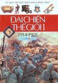Đại Chiến Thế Giới I (1914 - 1918) Bìa Mềm