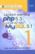 Lập Trình Web Bằng PHP 5.3 Và Cơ Sở Dữ Liệu MySQL 5.1 - Tập 1
