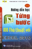 Hướng Dẫn Học Từng Bước - 100 Thủ Thuật Với Excel 2010