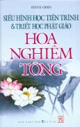 Siêu Hình Học Tiến Trình Và Triết Học Phật Giáo Hoa Nghiêm Tông