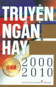 Truyện Ngắn Hay 2000-2010