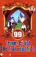 99 Truyện Cổ Tích Bé Trai Yêu Thích