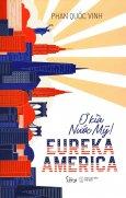 Ơ Kìa Nước Mỹ! - Eureka America
