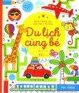 Sách Tương Tác Vừa Học Vừa Chơi - Du Lịch Cùng Bé (Tái Bản 2019)