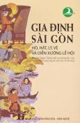 Gia Định - Sài Gòn: Hò, Hát, Lý, Vè Và Diễn Xướng Lễ Hội