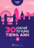 30 Chủ Đề Từ Vựng Tiếng Anh - Tập 2