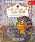 Lược Sử Thế Giới Bằng Tranh - Tập 1: Thời Cổ Đại (3.500 TCN - 379) - Tái Bản 2019