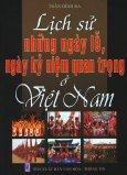 Lịch Sử Những Ngày Lễ, Ngày Kỷ Niệm Quan Trọng Ở Việt Nam
