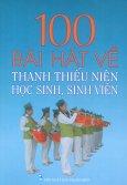 100 Bài Hát Về Thanh Thiếu Niên Học Sinh, Sinh Viên