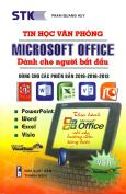 Tin Học Văn Phòng Microsoft Office Dành Cho Người Bắt Đầu (Dùng Cho Các Phiên Bản 2019-2016-2013)