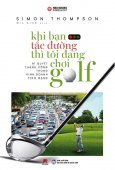 Khi Bạn Tắc Đường Thì Tôi Đang Chơi Golf (Tái Bản 2019)