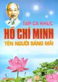Tập Ca Khúc Hồ Chí Minh Tên Người Sáng Mãi