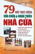 79 Bài Thực Hành Sửa Chữa Và Hoàn Thiện Nhà Cửa