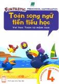 Toán Song Ngữ Tiền Tiểu Học - Sách Học 4