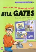Chuyện Kể Về Danh Nhân Thế Giới - Thiên Tài Máy Tính Làm Thay Đổi Thế Giới - Bill Gates