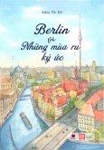 Berlin Và Những Mùa Ru Ký Ức (Tái Bản 2019)