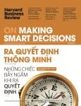 HBR - On Making Smart Decisions - Ra Quyết Định Thông Minh