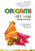 Origami Việt Nam (Bản Thường) (Tặng Kèm 20 Tờ Giấy Gấp)