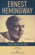 Ernest Hemingway - Truyện Ngắn